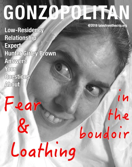 B/w photo of a white woman trying to look like Marty Feldman in Young Frankenstein. Title text is Gonzopolitan @2018talesfromthecrip.org. Low-Residency Relationship Expert Hunter Girley Brown Answers Your Questions About Fear & Loathing in the Boudoir