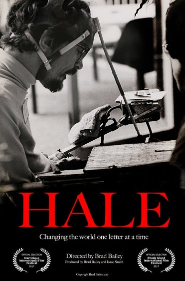 "Movie poster for the film ""Hale"" that has a b/w archival photo of Hale Zukas in profile, at work, and using his headstick to type. HALE is in large red letters over white type: Changing the world one letter at a time. Directed by Brad Bailey. Additional text is unreadable to me but shows 2 prestigious film hoors."