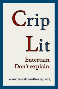 Crip Lit, Entertain. Don't explain. www.talesfromthecrip.org