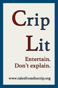 Crip Lit, Entertain. Don't explain. www.talesfromthecrip.org