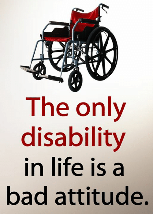 A manual wheelchair. The only disability in life is a bad attitude.